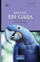 las aves en casa: como ser feliz dentro y fuera de la jaula-carlos rodriguez-9788420544526