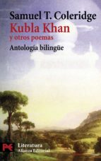 kubla khan y otros poemas (ed. bilingüe)-samuel t. coleridge-9788420659626