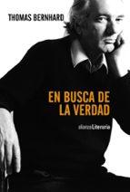 El libro de En busca de la verdad autor THOMAS BERNHARD PDF!