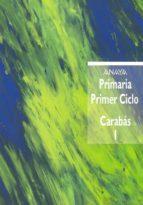 carabas 1 educacion primaria, 1 ciclo-antonio basanta reyes-luis vazquez rodriguez-9788420745626