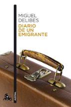 diario de un emigrante-miguel delibes-9788423342426