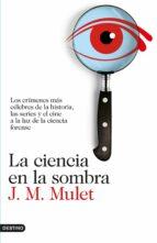 la ciencia en la sombra-j.m. mulet-9788423350926