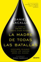 la madre de todas las batallas-daniel lacalle-9788423419326