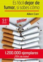 es facil dejar de fumar si sabes como (49ª ed.)-allen carr-9788423935826