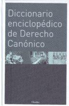 diccionario enciclopedico de derecho canonigo-9788425424526