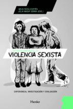 intervencion grupal en violencia sexista: experiencia, investigac ion y evaluacion neus roca cortes julia masip serra 9788425428326