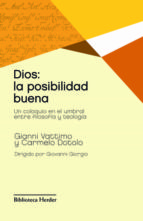 dios, la posibilidad buena (ebook)-gianni vattimo-carmelo dotolo-giovanni giorgio-9788425429026