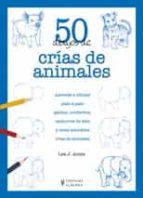 50 dibujos de crias de animales-lee j. ames-9788425519826