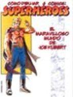 como dibujar comics: superheroes-joe kubert-9788427026926