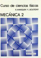 El libro de Curso de ciencias fisicas (t.2): mecanica ii autor ANNEQUIN R. PDF!