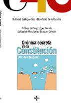 crónica secreta de la constitución: 40 años despues-soledad gallego-diaz fajardo-bonifacio de la cuadra fernandez-9788430976126
