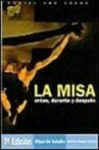 la misa: antes, durante y despues (18ª ed.) jose pedro manglano castellary 9788433013026