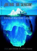 ¿qué dios y qué salvacción? enrique martinez lozano 9788433022226