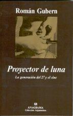 proyector de luna: la generacion del 27 y el cine-roman gubern-9788433905826