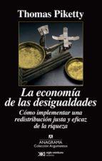 la economia de las desigualdades: como implementar una redistribucion justa y eficaz de la riqueza-thomas piketty-9788433963826