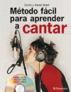metodo facil para aprender a cantar (incluye cd) david grant carrie grant 9788434229426