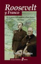 roosevelt y franco: de la guerra civil española a pearl harbor joan maria thomas 9788435026826