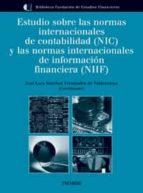 El libro de Estudio sobre las normas internacionales de contabilidad (nic) y las normas internacionales de informacion financiera (nif) autor VV.AA. PDF!