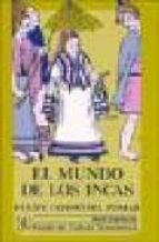 el mundo de los incas felipe cossio del pomar 9788437504926