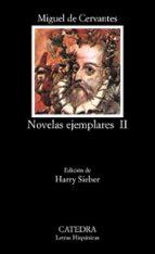 novelas ejemplares (vol. 2) (14ª ed.) miguel de cervantes saavedra 9788437602226