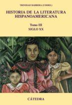 El libro de Historia de la literatura hispanoamericana iii: siglo xx autor TRINIDAD BARRENA TXT!