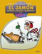 el jamon: elegirlo, cortarlo y saborearlo-juan carlos gomez sierra-9788441530126