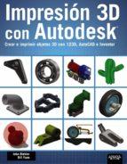 impresión 3d con autodesk john biehler 9788441536326