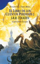 el libro de los cuentos perdidos ii (historia de la tierra media; t. 2) j.r.r. tolkien 9788445071526