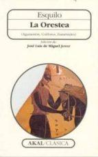 la orestea : agamenon, coeforos, eumenides 9788446008026