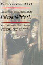 diccionario akal internacional del psicoanalisis: conceptos, noci iones, biografías, obras, acontecimientos, instituciones alain de mijolla 9788446016526
