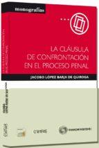 clausula de confrontacion en el proceso penal-jacobo lopez barja de quiroga-9788447045426