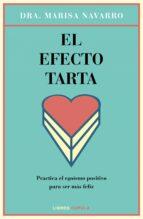 EL EFECTO TARTA: PIENSA BIEN PARA SENTIRTE MEJOR de MARISA NAVARRO