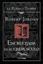 encrucijada en el crepusculo (saga la rueda del tiempo 16)-robert jordan-9788448034726