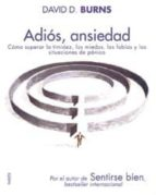 adiós, ansiedad (ebook)-david d. burns-9788449325526