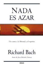 nada es azar: un canto a la libertad y al espiritu-richard bach-9788466632126