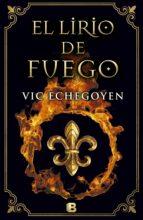 el lirio de fuego-vic echegoyen-9788466659826