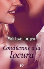 condúceme a la locura (ebook)-lewis thompson vicki-9788467198126