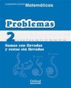 cuaderno matematicas: problemas 2: sumas con llevadas y restas si n llevadas (educacion primaria)-9788467324426