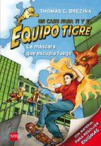 equipo tigre 2:la mascara que escupia fuego-thomas brezina-9788467561326