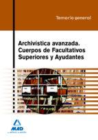 archivistica avanzada. cuerpos de facultativos superiores y ayuda ntes. temario general-9788467630626
