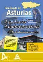 AUXILIARES ADMINISTRATIVO DE LA ADMINISTRACION DEL PRINCIPADO DE ASTURIAS. PRUEBA INFORMATICA DE CORRECCION ORTOGRAFICA