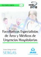 FACULTATIVOS ESPECILISTAS DE AREA Y MEDICOS DE URGENCIAS HOSPITAL ARIAS DEL SERVICIO GALLEGO DE SALUD. TEST COMUN
