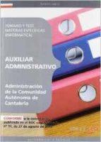 AUXILIAR ADMINISTRATIVO DE LA ADMINISTRACIÓN DE LA COMUNIDAD AUTÓNOMA DE CANTABRIA. TEMARIO Y TEST. MATERIAS ESPECÍFICAS