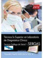 TÉCNICO/A SUPERIOR EN LABORATORIO DE DIAGNÓSTICO CLÍNICO. SERVICIO GALLEGO DE SALUD (SERGAS). TEMARIO. VOL.III