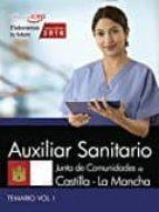 AUXILIAR SANITARIO. JUNTA DE COMUNIDADES CASTILLA - LA MANCHA TEMARIO . VOL 1