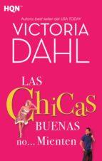 las chicas buenas no… mienten (ebook)-victoria dahl-9788468781426