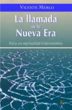 la llamada de la nueva era : hacia una espiritualidad mistico-eso terica-vicente merlo-9788472456426