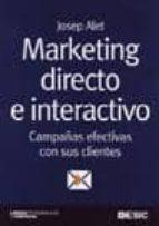 marketing directo e interactivo: campañas efectivas con sus clien tes-josep alet-9788473565226