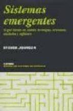 sistemas emergentes: o que tienen en comun hormigas, neuronas, ci udades y software steven johnson 9788475066226