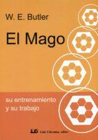 el mago: su entrenamiento y su trabajo (2ª ed.) walter ernest butler 9788476271926